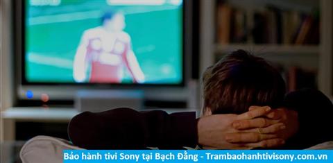 Bảo hành sửa chữa tivi Sony tại Bạch Đằng