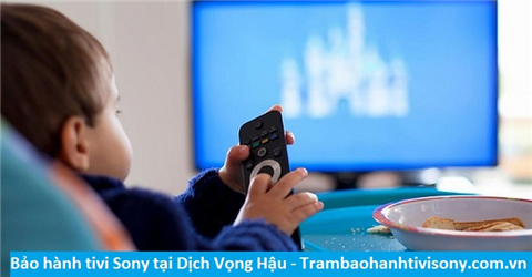 Bảo hành sửa chữa tivi Sony tại Dịch Vọng Hậu