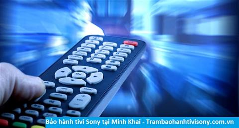Bảo hành sửa chữa tivi Sony tại Minh Khai