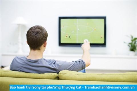 Bảo hành sửa chữa tivi Sony tại Thượng Cát