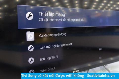Tivi sony có kết nối được với wifi không?