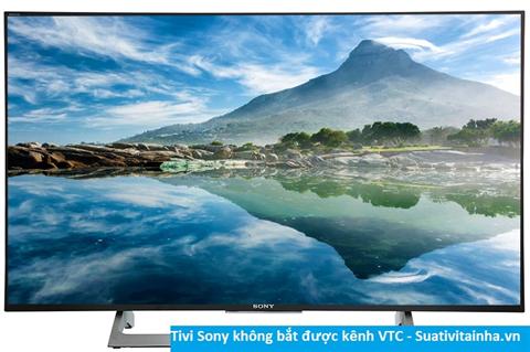 Tivi Sony không xem được kênh VTC