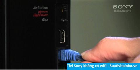 Tivi Sony không có wifi