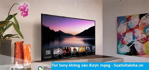Tivi Sony không vào được mạng